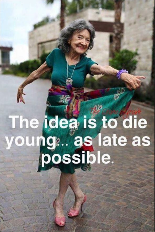 die as young as possible